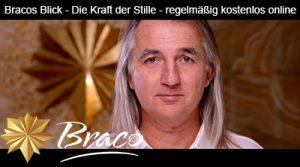 Bracos Blick - die Kraft der Stille - regelmäßig kostenlos als Online-Livestream